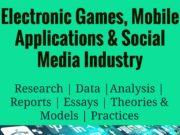 Electronic Games, Mobile Applications and Social Media Industry