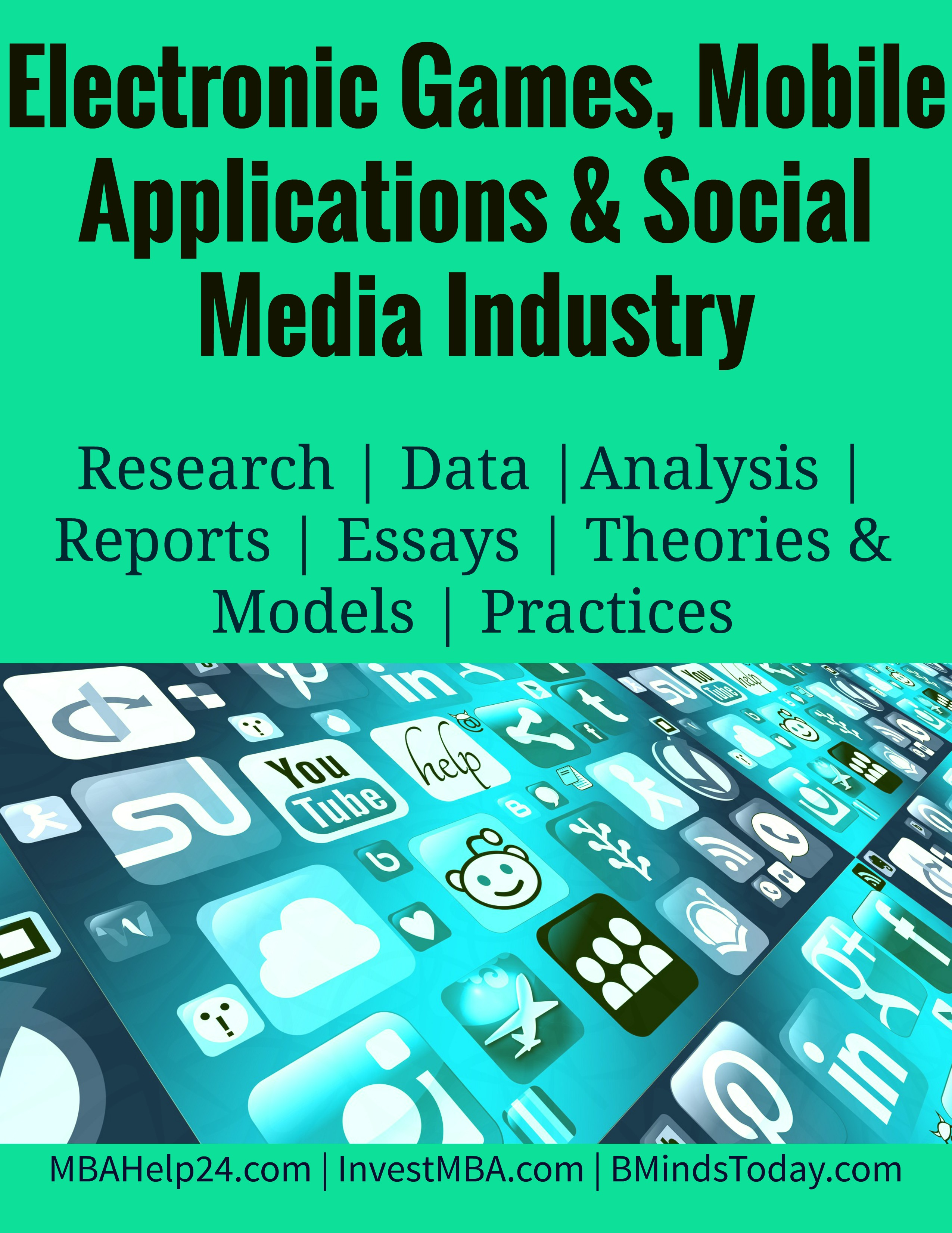 Electronic Games, Mobile Applications and Social Media Industry Electronic games Electronic Games, Mobile Applications & Social Media Industry.. Electronic Games Mobile Applications and Social Media Industry