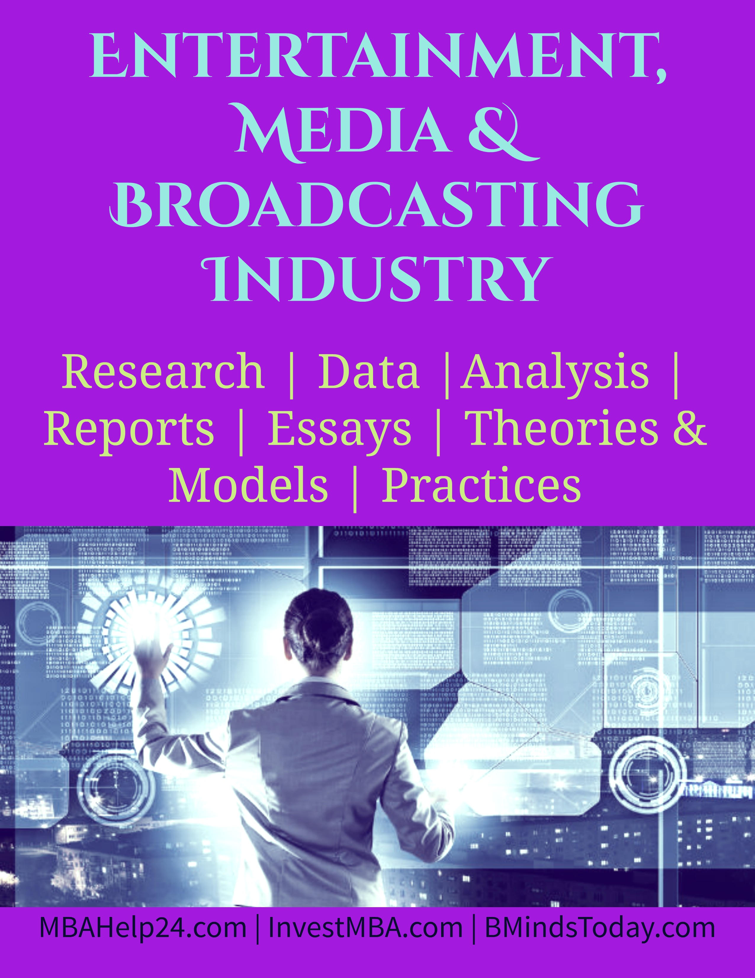 Entertainment, Media & Broadcasting Industry Entertainment Entertainment, Media and Broadcasting Industry Entertainment Media Broadcasting Industry