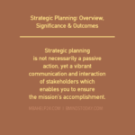 Strategic Planning: Overview, Significance & Outcomes The Strategic Planning Process: A Fundamental View The Strategic Planning Process: A Fundamental View STRATEGIC PLANNING OVERVIEW 150x150