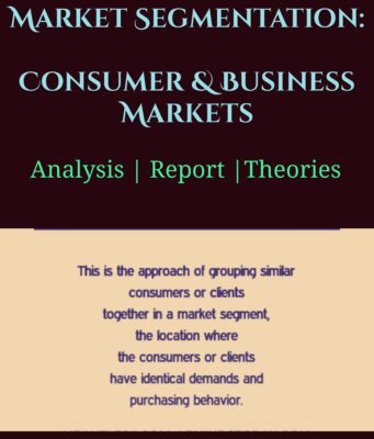 Market Segmentation- Consumer & Business Markets business knowledge Business Knowledge Centre With Free Resources and Tools Market Segmentation Consumer Business Markets 341x400