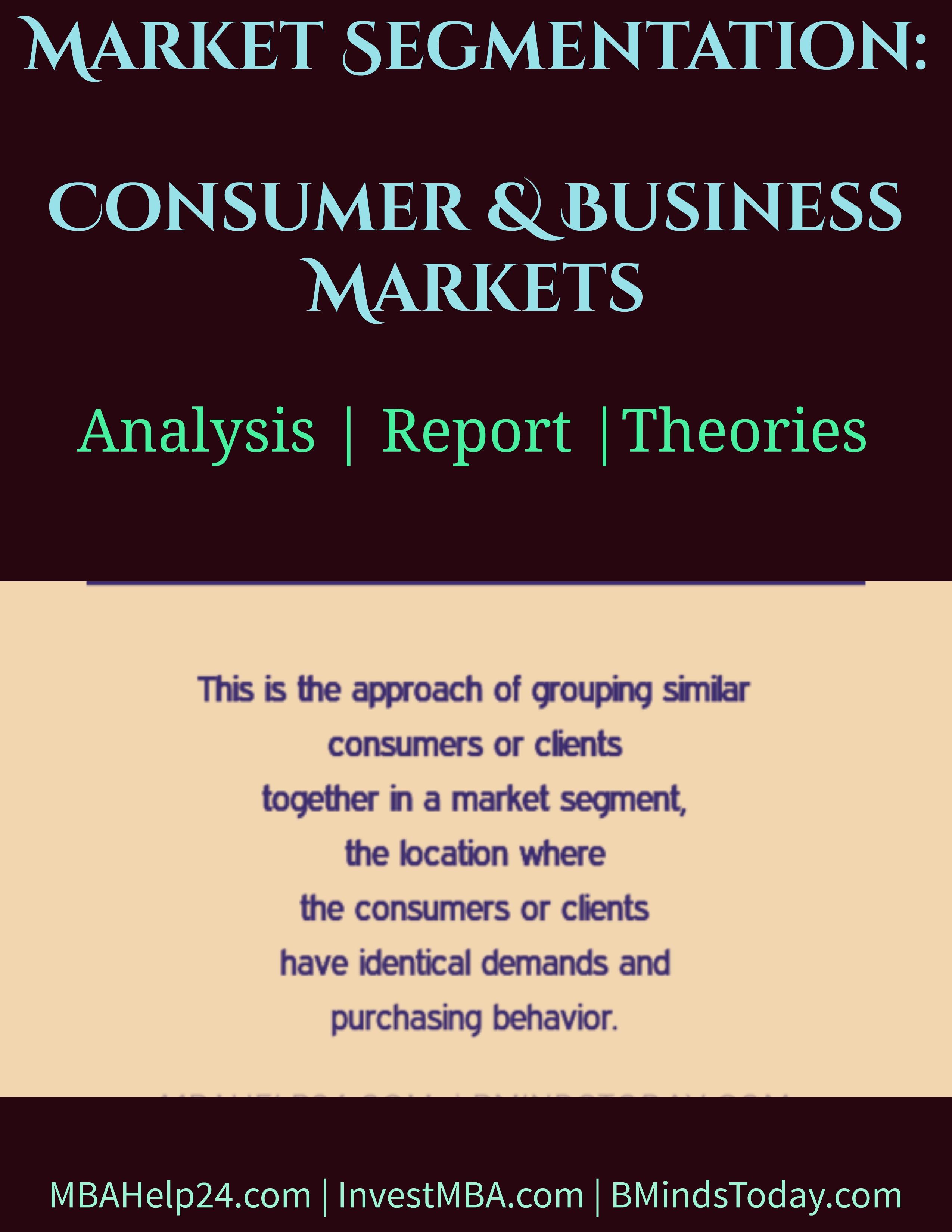 Market Segmentation- Consumer & Business Markets segmentation Consumer and Business Markets | Market Segmentation Market Segmentation Consumer Business Markets
