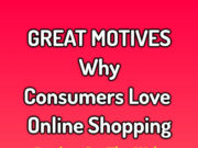 Great Motives Why Consumers Love Online Shopping | Buying On The Web
