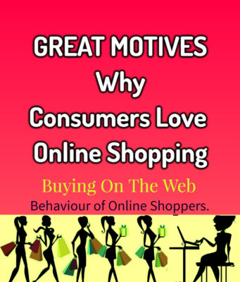 Great Motives Why Consumers Love Online Shopping | Buying On The Web business knowledge Business Knowledge Centre With Free Resources and Tools Great Motives Why Consumers Love Online Shopping Buying On The Web 341x400