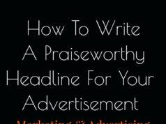 How To Write A Praiseworthy Headline For Your Advertisement ?