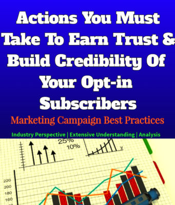 Actions You Must Take To Earn Trust & Build Credibility Of Your Opt-in Subscribers business knowledge Business Knowledge Centre With Free Resources and Tools Actions You Must Take To Earn Trust Build Credibility Of Your Opt in Subscribers 341x400