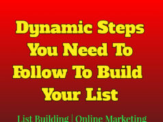 Dynamic Steps You Need To Follow To Build Your List | List Building | Online Marketing business Business Tools Dynamic Steps You Need To Follow To Build Your List List Building Online Marketing 238x178