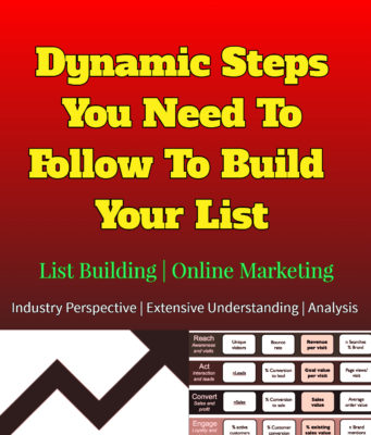 Dynamic Steps You Need To Follow To Build Your List | List Building | Online Marketing entrepreneur Entrepreneur Dynamic Steps You Need To Follow To Build Your List List Building Online Marketing 341x400