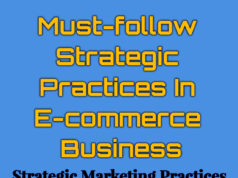 Must-follow Strategic Practices In E-commerce Business business Business Tools Must follow Strategic Practices In E commerce Business  238x178