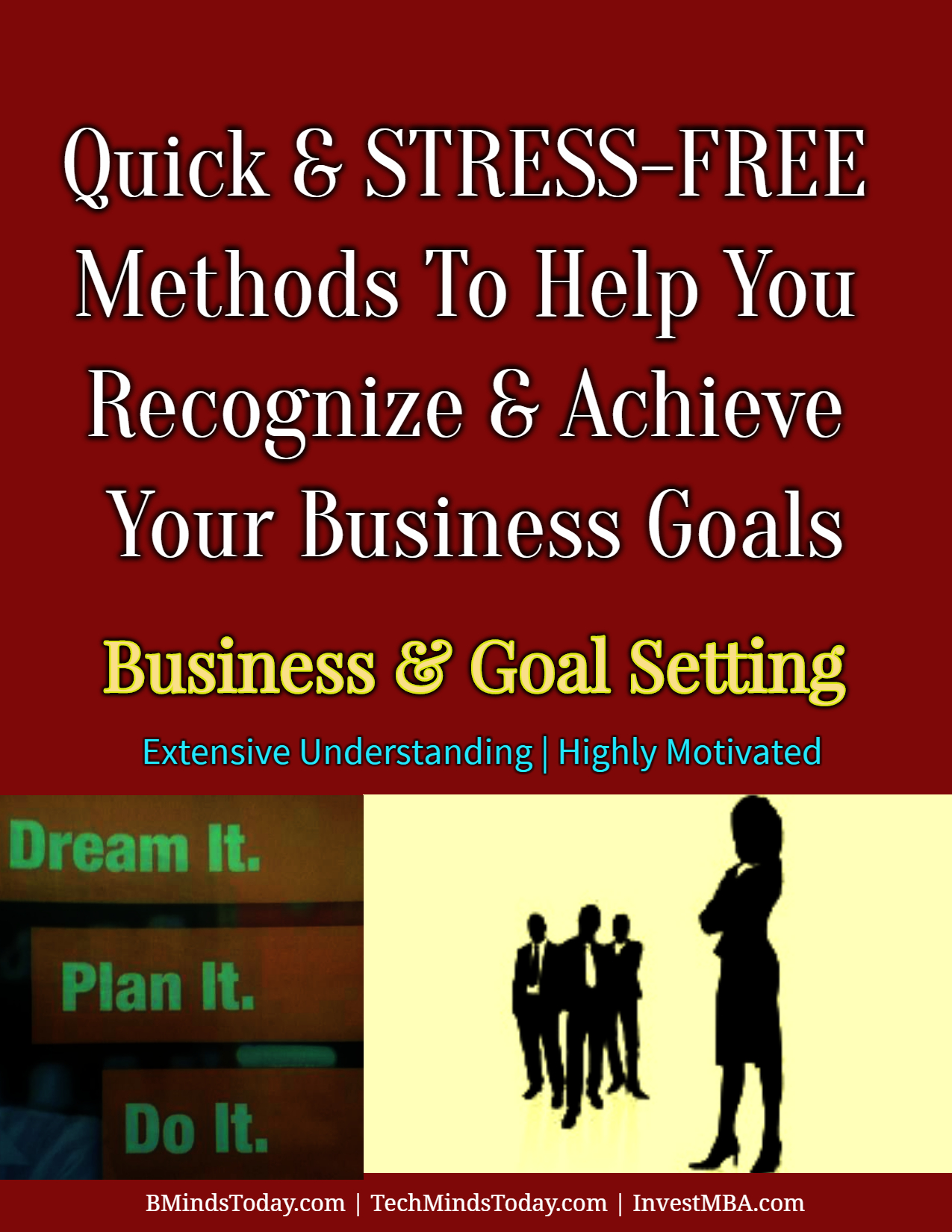 Quick And STRESS-FREE Methods To Help You Recognize And Achieve Your TRUE Goals In Business goals Quick And STRESS-FREE Methods To Help You Recognize & Achieve Your Business Goals Quick And STRESS FREE Methods To Help You Recognize And Achieve Your Goals In Business