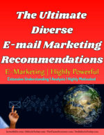 The Ultimate Diverse E-mail Marketing Recommendations | Highly Powerful online MUST Learn Methods To Be Successful In Online Marketing & Selling The Ultimate Diverse E mail Marketing Recommendations Highly Powerful  150x194