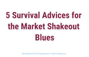 finance Finance & Investing 5 Survival Advices for the Market Shakeout Blues 300x194