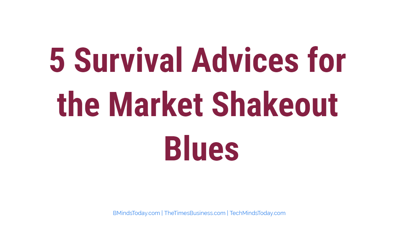 5 Survival Advices for the Market Shakeout Blues | Crypto Market  5 Survival Advices for the Market Shakeout Blues | Crypto Market 5 Survival Advices for the Market Shakeout Blues