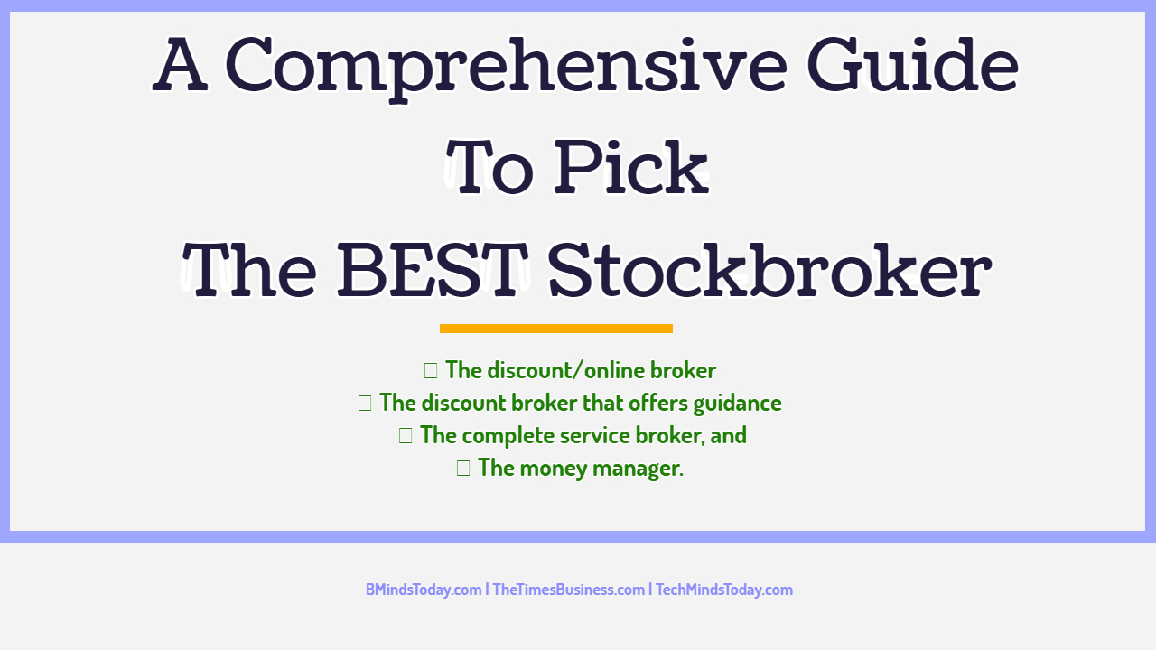 A Comprehensive Guide To Pick The BEST Stockbroker A Comprehensive Guide To Pick The BEST Stockbroker A Comprehensive Guide To Pick The BEST Stockbroker