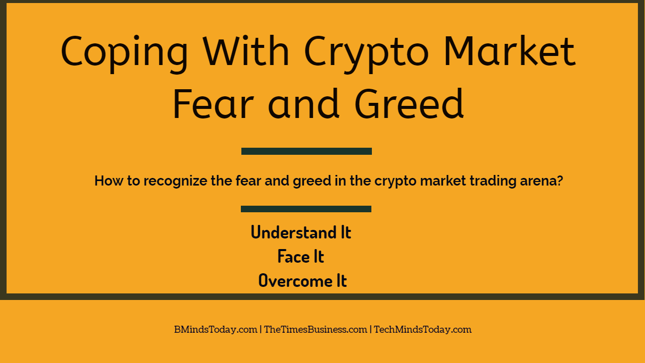 Coping With Crypto Market Fear and Greed: Understand It, Face It, Overcome It Coping With Crypto Market Fear and Greed: Understand It, Face It, Overcome It Coping With Crypto Market Fear and Greed: Understand It, Face It, Overcome It Coping With Crypto Market Fear and Greed
