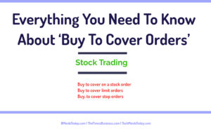 finance Finance & Investing Everything You Need To Know About    Buy To Cover Orders    300x194