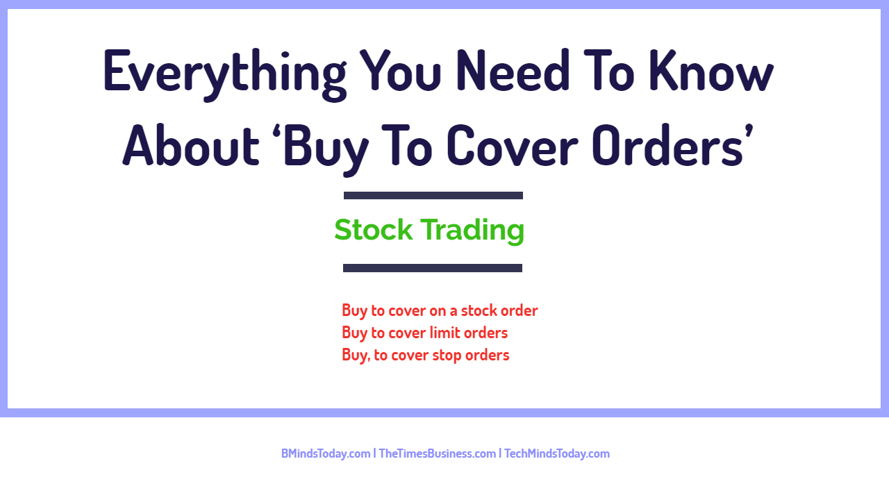 Everything You Need To Know About Buy To Cover Orders | Stock Trading Everything You Need To Know About Buy To Cover Orders | Stock Trading Everything You Need To Know About    Buy To Cover Orders