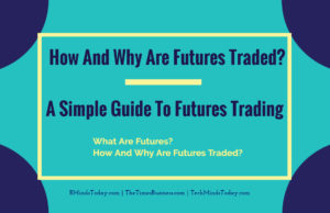 finance Finance & Investing How And Why Are Futures Traded  A Simple Guide To Futures Trading 300x194