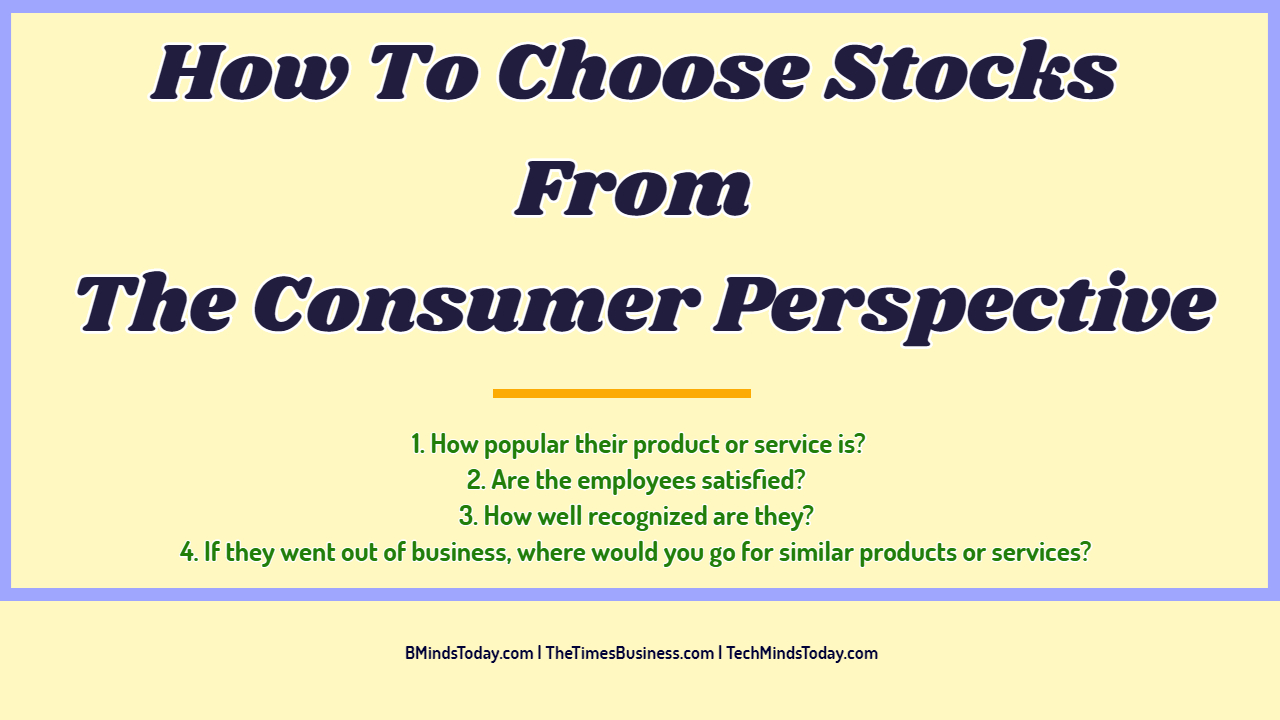 How To Choose Stocks From The Consumer Perspective How To Choose Stocks From The Consumer Perspective ? How To Choose Stocks From The Consumer Perspective ? How To Choose Stocks From The Consumer Perspective