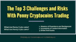 The Top 3 Challenges and Risks With Penny Cryptocoins Trading Investing in Penny Cryptocurrencies - How To Make Solid Profit From Small Beginnings Investing in Penny Cryptocurrencies – How To Make Solid Profit From Small Beginnings The Top 3 Challenges and Risks With Penny Cryptocoins Trading 150x84