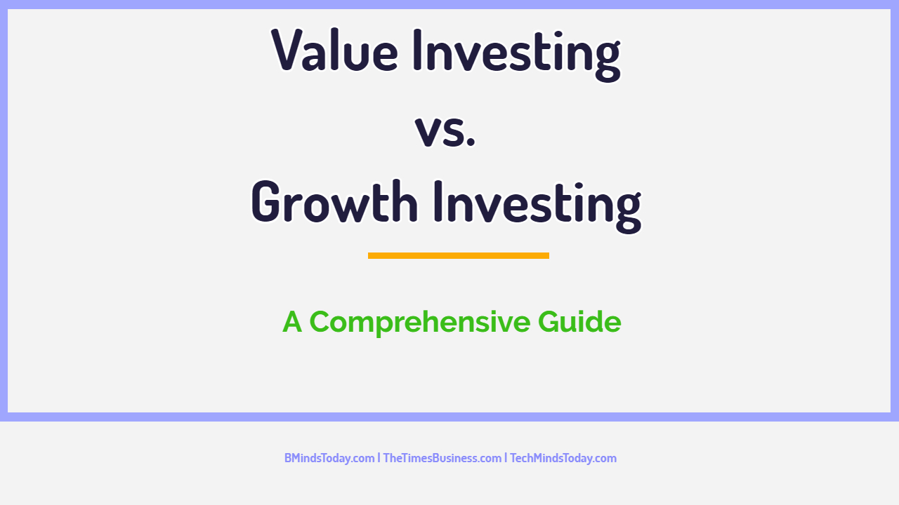 Value Investing vs. Growth Investing – A Comprehensive Guide value investing Value Investing vs. Growth Investing – A Comprehensive Guide Value Investing vs