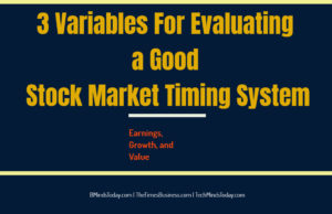 What are the variables to evaluate good market timing system finance Finance & Investing 3 Variables For Evaluating a Good Stock Market Timing System 300x194
