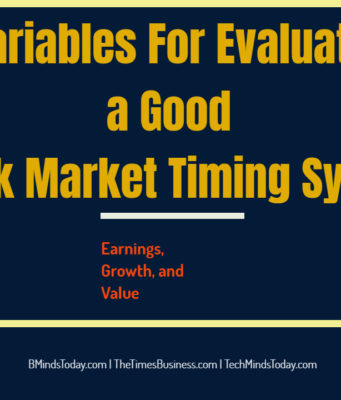 What are the variables to evaluate good market timing system business knowledge Business Knowledge Centre With Free Resources and Tools 3 Variables For Evaluating a Good Stock Market Timing System 341x400