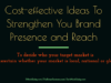 entrepreneur Entrepreneur Cost effective Ideas To Strengthen You Brand Presence and Reach  100x75