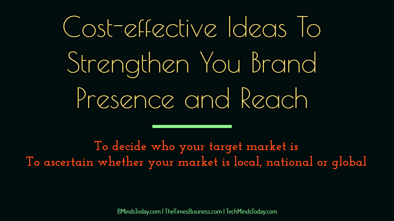 Cost-effective Methods To Strengthen You Brand Presence and Reach  brand presence Cost-effective Ideas To Strengthen You Brand Presence and Reach Cost effective Ideas To Strengthen You Brand Presence and Reach