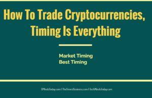 finance Finance & Investing How To Trade Cryptocurrencies Timing Is The Whole Thing 300x194