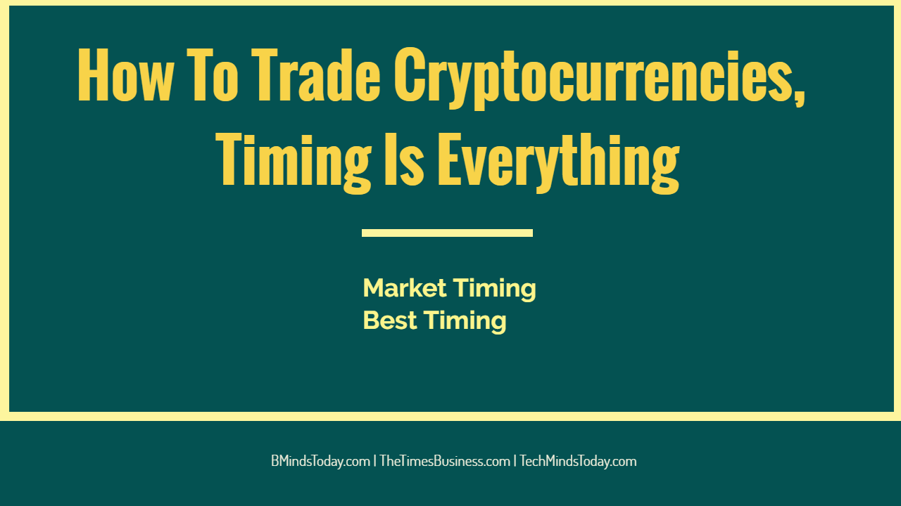 What are the best strategies To Trade Cryptocurrencies, Timing Is Everything How To Trade Cryptocurrencies, Timing Is The Whole Thing How To Trade Cryptocurrencies, Timing Is The Whole Thing How To Trade Cryptocurrencies Timing Is The Whole Thing
