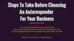 Steps To Take Before Choosing An Autoresponder For Your Business advertisement What Is The Most Affordable Method For Product or Service Advertisement? Steps To Take Before Choosing An Autoresponder For Your Business 150x84