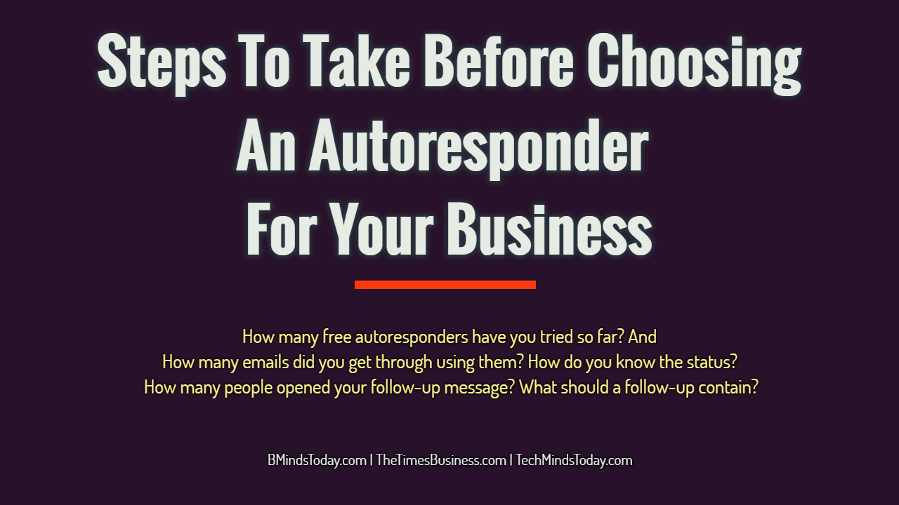 Steps To Take Before Choosing An Autoresponder For Your Business autoresponder Steps To Take Before Choosing An Autoresponder For Your Business Steps To Take Before Choosing An Autoresponder For Your Business