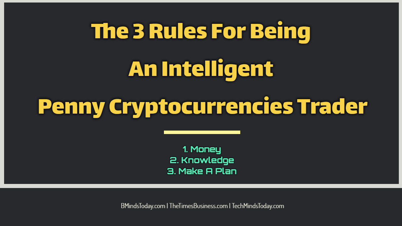 The Most Important Rules For Being An Intelligent Penny Cryptocurrencies Trader  The 3 Rules For Being An Intelligent Penny Cryptocurrencies Trader The 3 Rules For Being An Intelligent Penny Cryptocurrencies Trader