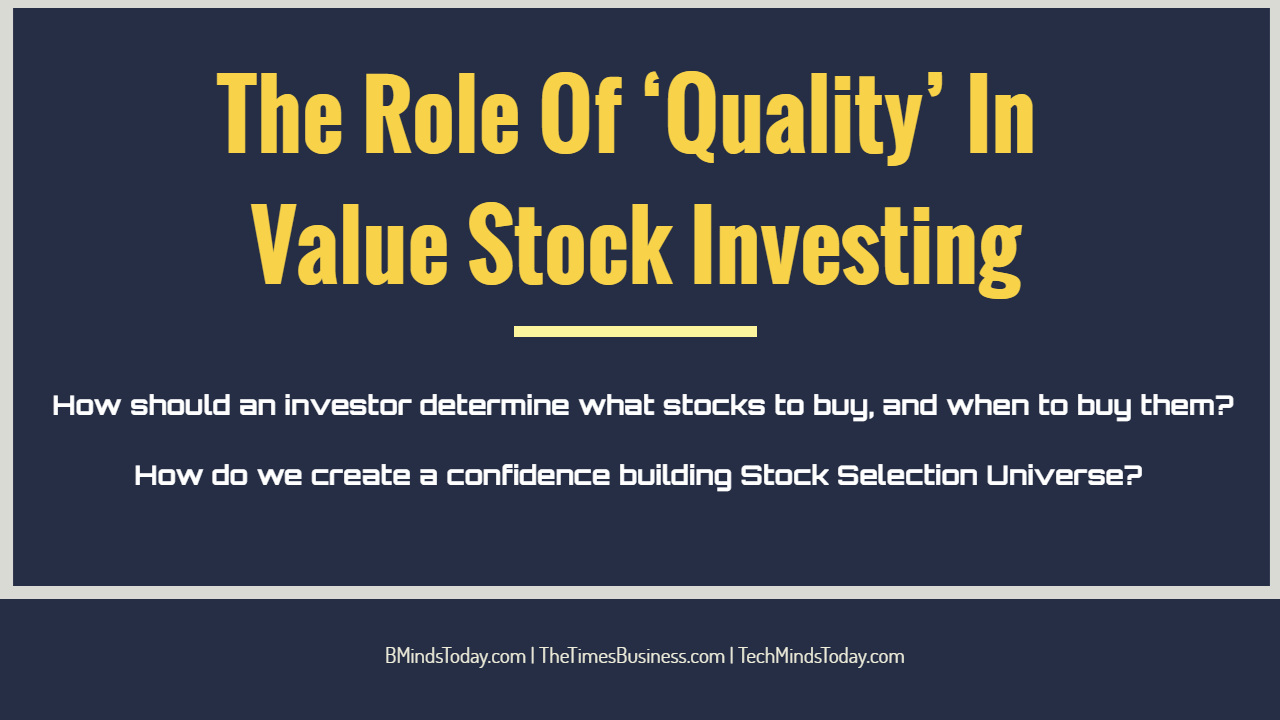 Quality matters In Value Stock Investing The Role Of 'Quality' In Value Stock Investing | 5 Major Approaches The Role Of 'Quality' In Value Stock Investing | 5 Major Approaches The Role Of    Quality    In Value Stock Investing