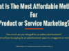 entrepreneur Entrepreneur What Is The Most Affordable Method For Product or Service Marketing  100x75