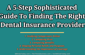 A 5-Step Sophisticated Guide To Finding The Right Dental Insurance Provider business knowledge Business Knowledge Centre With Free Resources and Tools A 5 Step Sophisticated Guide To Finding The Right Dental Insurance Provider 341x220