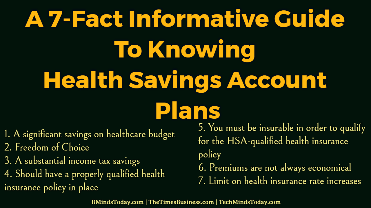 A 7-Fact Informative Guide To Knowing Health Savings Account Plans health savings account A 7-Fact Informative Guide To Knowing Health Savings Account Plans A 7 Fact Informative Guide To Knowing Health Savings Account Plans