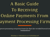 business knowledge Business Knowledge Centre With Free Resources and Tools A Basic Guide To Receiving Online Payments From Payment Processing Firms 100x75