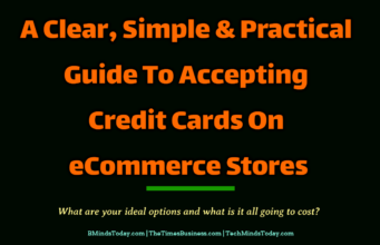 A Clear, Simple and Practical Guide To Accepting Credit Cards On eCommerce Stores entrepreneur Entrepreneur A Clear Simple Practical Guide To Accepting Credit Cards On eCommerce Stores 341x220