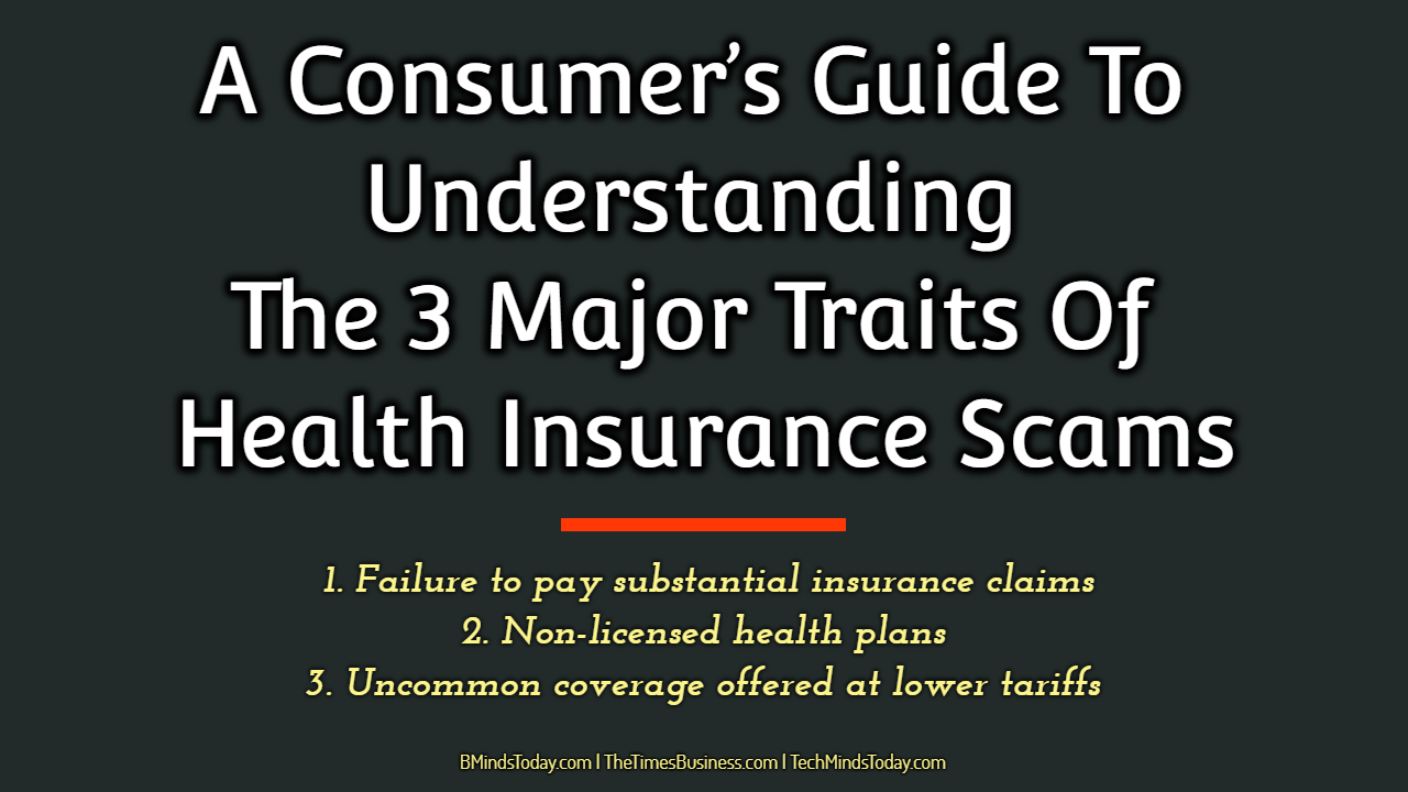 A Consumer's Guide To Understanding The 3 Major Traits Of Health Insurance Scams insurance A Consumer's Guide To Understanding The 3 Major Traits Of Health Insurance Scams A Consumer   s Guide To Understanding The 3 Major Traits Of Health Insurance Scams