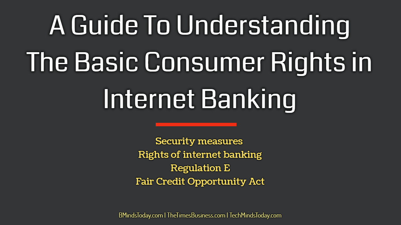 A Guide To Understanding The Basic Consumer Rights in Internet Banking consumer rights A Guide To Understanding The Basic Consumer Rights in Internet Banking A Guide To Understanding The Basic Consumer Rights in Internet Banking