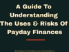 entrepreneur Entrepreneur A Guide To Understanding The Uses Risks Of Payday Finances 100x75
