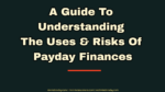 A Guide To Understanding The Uses & Risks Of Payday Finances automobile The Key Factors A Buyer Must Consider When Choosing An Automobile Finance Firm Online A Guide To Understanding The Uses Risks Of Payday Finances 150x84