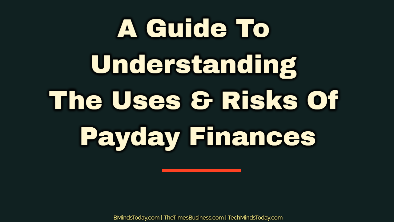 A Guide To Understanding The Uses & Risks Of Payday Finances payday A Guide To Understanding The Uses & Risks Of Payday Finances A Guide To Understanding The Uses Risks Of Payday Finances