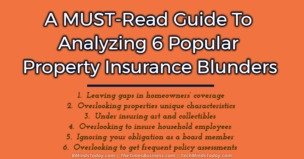 A MUST-Read Guide To Analyzing 6 Popular Property Insurance Blunders  property insurance A MUST-Read Guide To Analyzing 6 Popular Property Insurance Blunders A MUST Read Guide To Analyzing 6 Popular Property Insurance Blunder