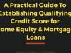 entrepreneur Entrepreneur A Practical Guide To Establishing Qualifying Credit Score for Home Equity Mortgage Loans 100x75