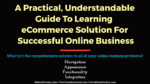 A Practical, Understandable Guide To Learning The eCommerce Solution For Successful Online Business ecommerce An Effective Guide To Identifying Issues & Analyzing Solutions In eCommerce Business A Practical Understandable Guide To Learning eCommerce Solution For Successful Online Business 150x84