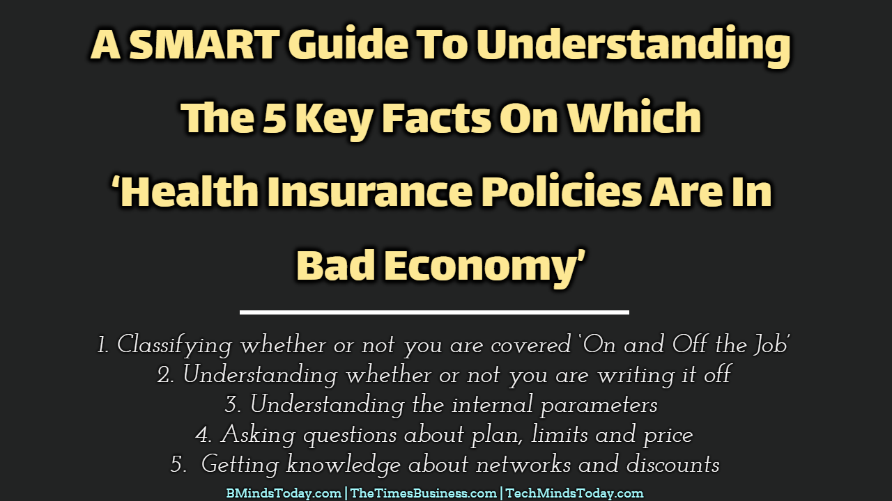 A SMART Guide To Understanding The 5 Key Facts On Which 'Health Insurance Policies Are In Bad Economy' health insurance A SMART Guide To Understanding The 5 Key Facts On Which Health Insurance Policies Are In Bad Economy A SMART Guide To Understanding The 5 Key Facts On Which    Health Insurance Policies Are In Bad Economy