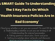 A SMART Guide To Understanding The 5 Key Facts On Which 'Health Insurance Policies Are In Bad Economy'